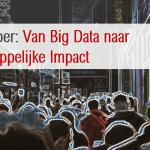 de whitepaper 'Van Big Data naar Maatschappelijke Impact'